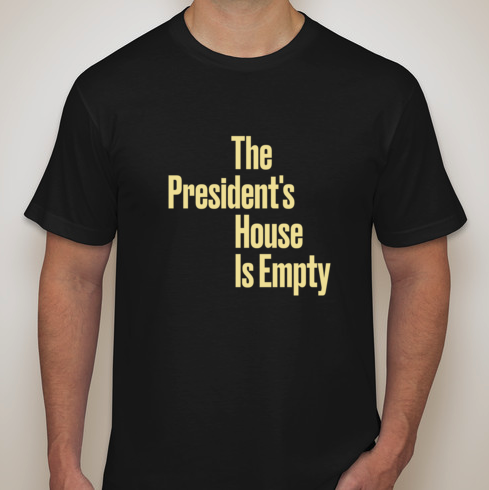 Swell The Presidents House Is Empty T Shirt Boston Review Home Interior And Landscaping Ologienasavecom